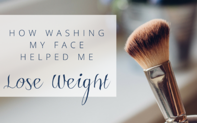 How Washing My Face Helped Me Lose Weight